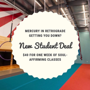 mercury in retrograde deal - one week of drop-in classes for $40